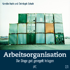 Arbeitsorganisation. Die Dinge gut geregelt kriegen. Kerstin Hack und Christoph Schalk - Down to Earth