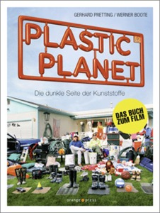 PLASTIC PLANET von Gerhard Pretting und Werner Boote - orange press