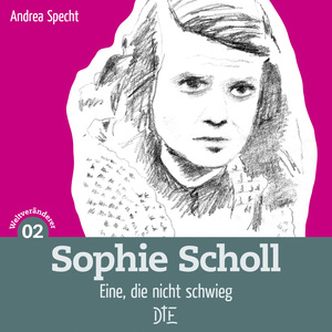 Sophie Scholl. Eine, die nicht schwieg. - Down to Earth