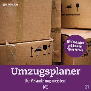 Umzugsplaner. Die Vernderung meistern. Ute Wendler - Down to Earth